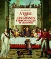 """Couverture du livre : """"À table avec les grands personnages de l'Histoire"""""""