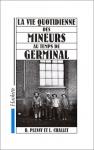"""Couverture du livre : """"La vie quotidienne des mineurs au temps de Germinal"""""""