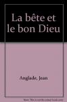 """Couverture du livre : """"La bête et le bon Dieu"""""""