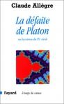 """Couverture du livre : """"La défaite de Platon ou la science du XXe siècle"""""""