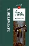 """Couverture du livre : """"Le prince d'ébène"""""""