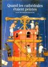"""Couverture du livre : """"Quand les cathédrales étaient peintes"""""""