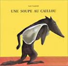 """Couverture du livre : """"Une soupe au caillou"""""""