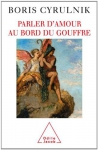 """Couverture du livre : """"Parler d'amour au bord du gouffre"""""""