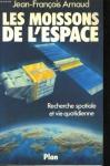 """Couverture du livre : """"Les moissons de l'espace"""""""