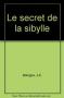 """Couverture du livre : """"Le secret de la sibylle"""""""