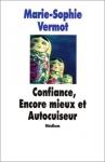 """Couverture du livre : """"Confiance, Encore mieux et Autocuiseur"""""""