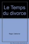"""Couverture du livre : """"Le temps du divorce"""""""