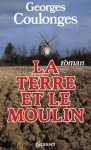 """Couverture du livre : """"La terre et le moulin"""""""