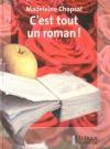 """Couverture du livre : """"C'est tout un roman !"""""""
