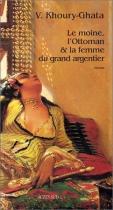 """Couverture du livre : """"Le moine, l'ottoman et la femme du grand argentier"""""""