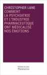 """Couverture du livre : """"Comment la psychiatrie et l'industrie pharmaceutique ont médicalisé nos émotions"""""""