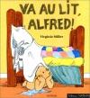 """Couverture du livre : """"Va au lit, Alfred !"""""""