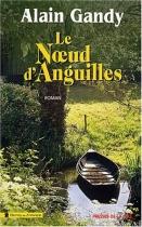 """Couverture du livre : """"Le noeud d'anguilles"""""""