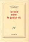 """Couverture du livre : """"Casimir mène la grande vie"""""""