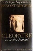 """Couverture du livre : """"Cléopâtre ou le rêve évanoui : 69-30 avant Jésus-Christ"""""""
