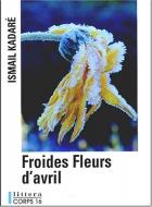 """Couverture du livre : """"Froides fleurs d'avril"""""""