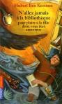"""Couverture du livre : """"N'allez jamais à la bibliothèque pour plaire à la fille dont vous êtes amoureux"""""""