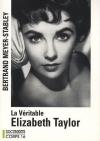"""Couverture du livre : """"La véritable Élizabeth Taylor"""""""