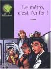 """Couverture du livre : """"Le métro, c'est l'enfer !"""""""
