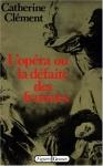 """Couverture du livre : """"L'opéra ou la défaite des femmes"""""""