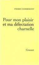 """Couverture du livre : """"Pour mon plaisir et ma délectation charnelle"""""""