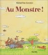 """Couverture du livre : """"Au monstre !"""""""