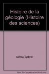 """Couverture du livre : """"Histoire de la géologie"""""""