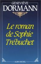 """Couverture du livre : """"Le roman de Sophie Trébuchet"""""""