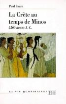 """Couverture du livre : """"La vie quotidienne en Crète au temps de Minos"""""""