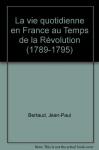 """Couverture du livre : """"La vie quotidienne en France au temps de la Révolution"""""""