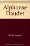 """Couverture du livre : """"Alphonse Daudet"""""""