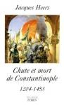 """Couverture du livre : """"Chute et mort de Constantinople"""""""