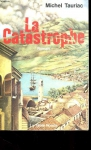 """Couverture du livre : """"La catastrophe"""""""