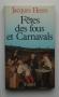 """Couverture du livre : """"Fêtes des fous et Carnavals"""""""