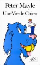 """Couverture du livre : """"Une vie de chien"""""""