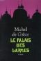 """Couverture du livre : """"Le palais des larmes"""""""