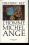 """Couverture du livre : """"L'homme Michel-Ange"""""""