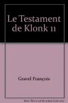 """Couverture du livre : """"Le testament de Klonk"""""""