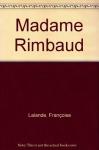 """Couverture du livre : """"Madame Rimbaud"""""""