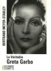 """Couverture du livre : """"La véritable Greta Garbo"""""""
