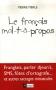 """Couverture du livre : """"Le français mal-t-à-propos"""""""