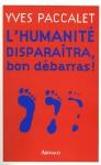 """Couverture du livre : """"L'humanité disparaîtra, bon débarras !"""""""