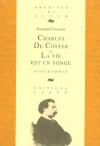 """Couverture du livre : """"Charles De Coster ou la vie est un songe"""""""