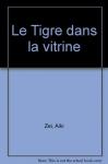 """Couverture du livre : """"Le tigre dans la vitrine"""""""