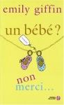 """Couverture du livre : """"Un bébé ? Non merci !"""""""