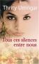 """Couverture du livre : """"Tous ces silences entre nous"""""""