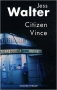 """Couverture du livre : """"Citizen Vince"""""""