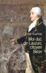 """Couverture du livre : """"Moi Duc de Lauzun, citoyen Biron"""""""