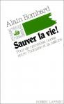 """Couverture du livre : """"Sauver la vie !"""""""